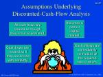 assumptions underlying discounted cash flow analysis