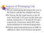 impacts of prolonging life
