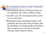 r ectangularization and lifespan