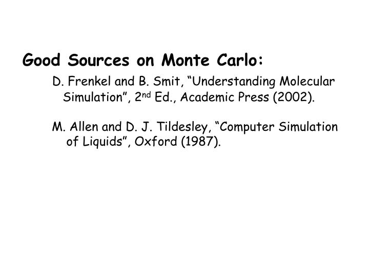 Good Sources on Monte Carlo:
