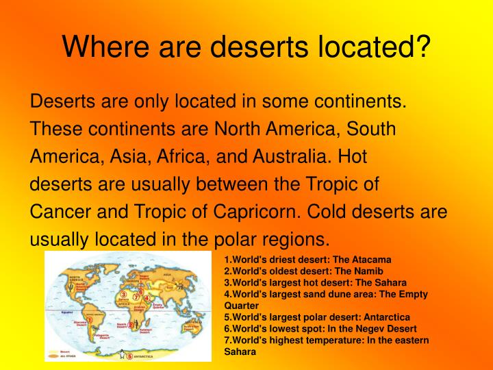 Where are deserts located
