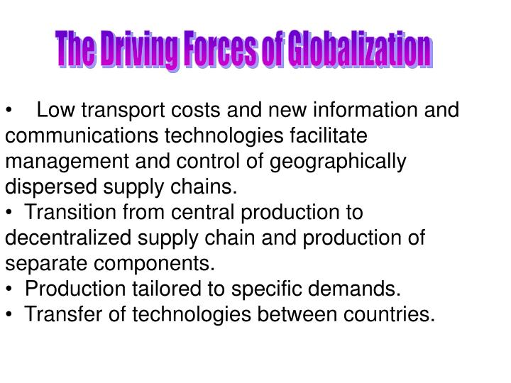 The Driving Forces of Globalization