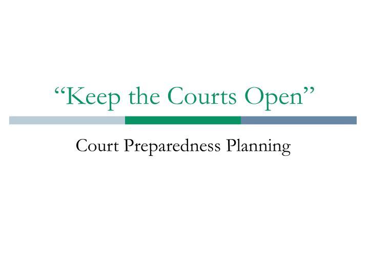 Keep the courts open1