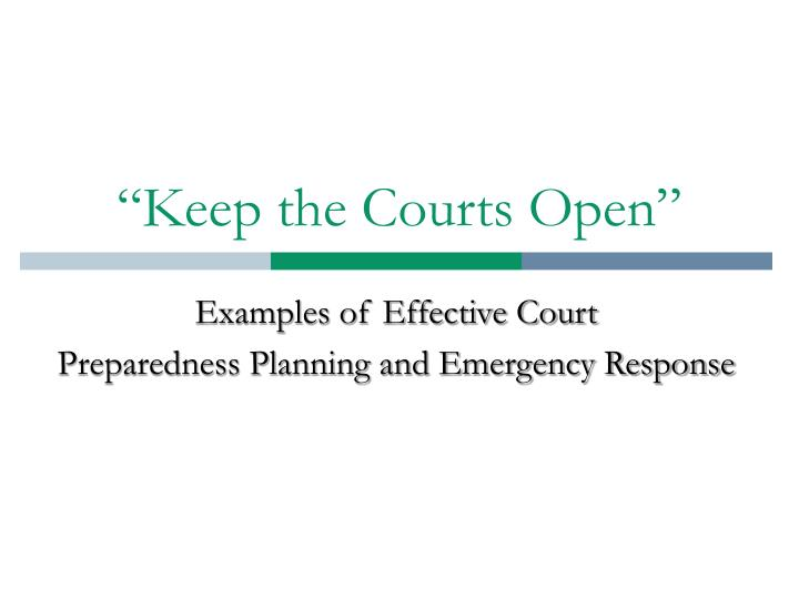 """""""Keep the Courts Open"""""""