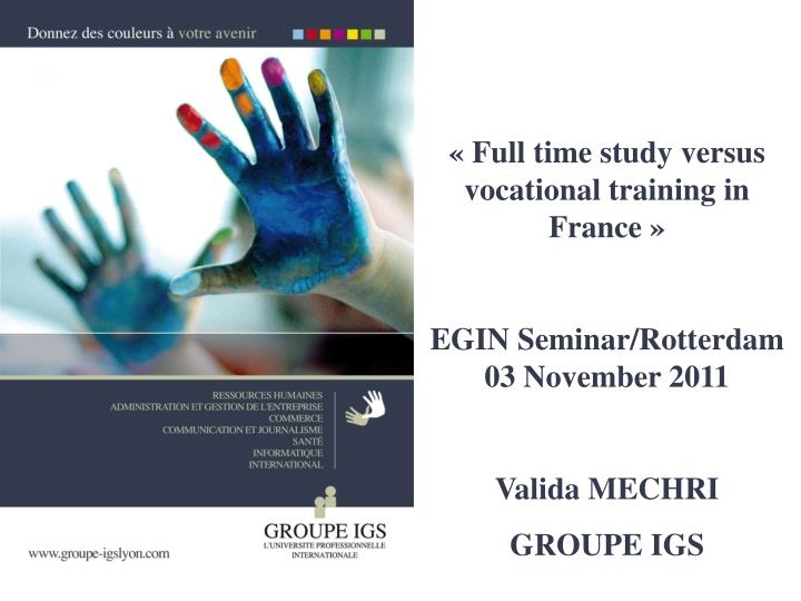 « Full time study versus vocational training in France »