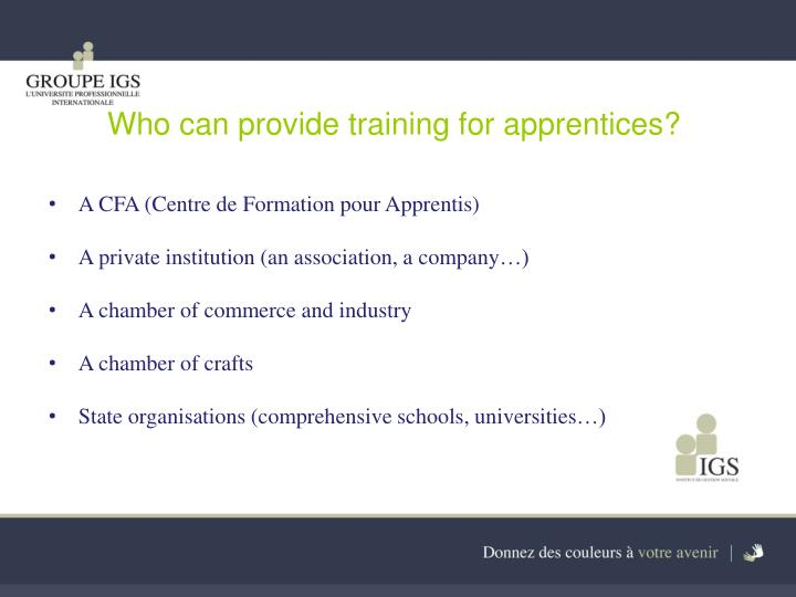 Who can provide training for apprentices?