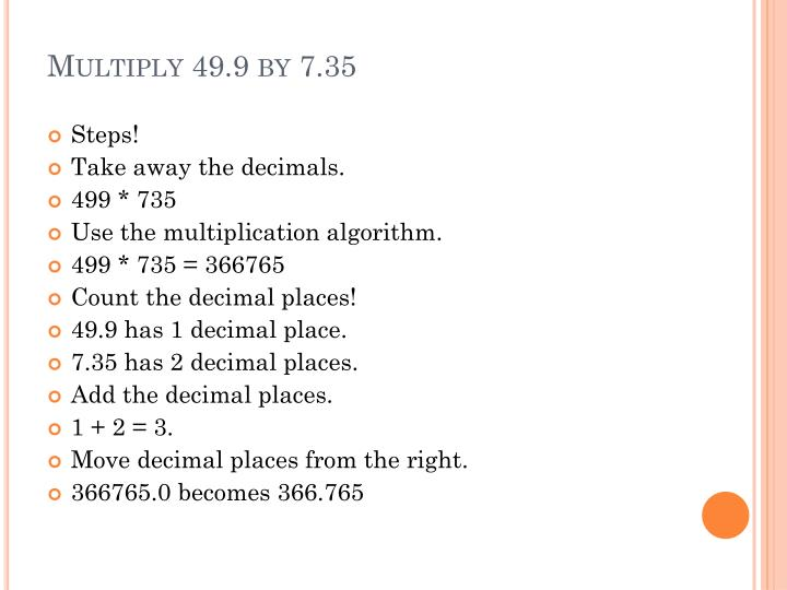 Multiply 49 9 by 7 35