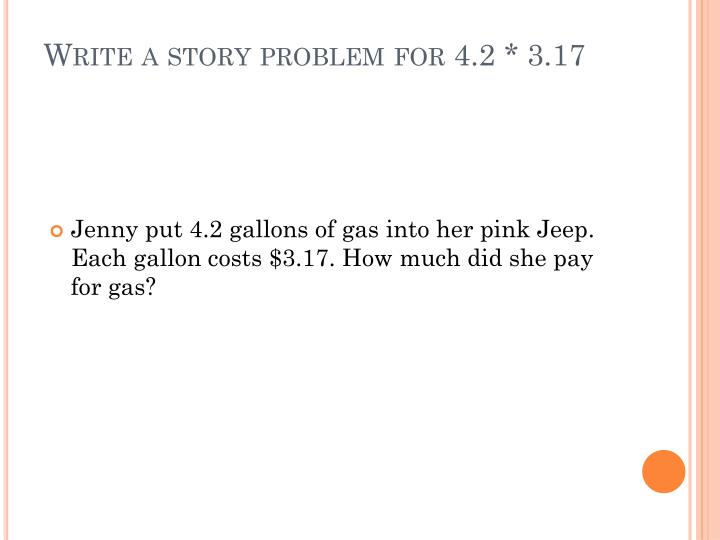Write a story problem for 4.2 * 3.17