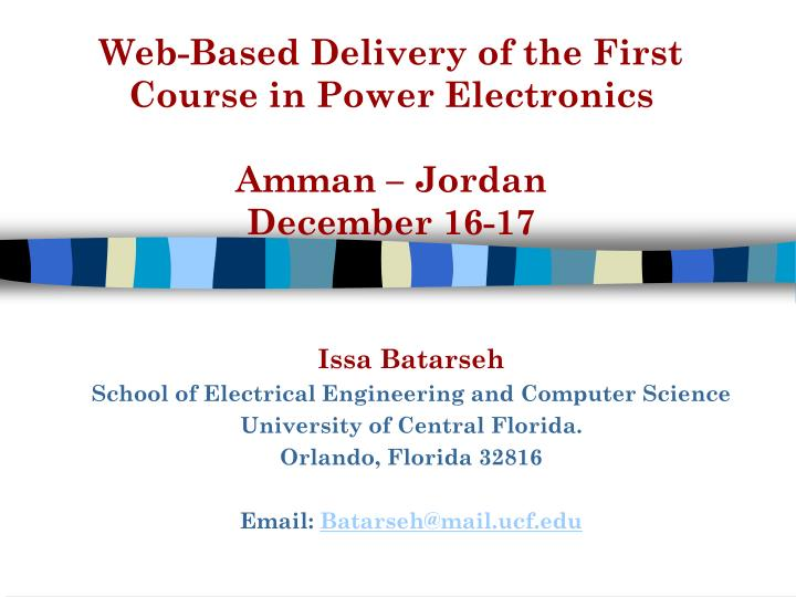 web based delivery of the first course in power electronics amman jordan december 16 17 n.