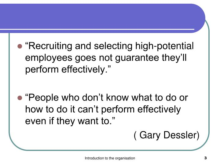 """""""Recruiting and selecting high-potential employees goes not guarantee they'll perform effectivel..."""