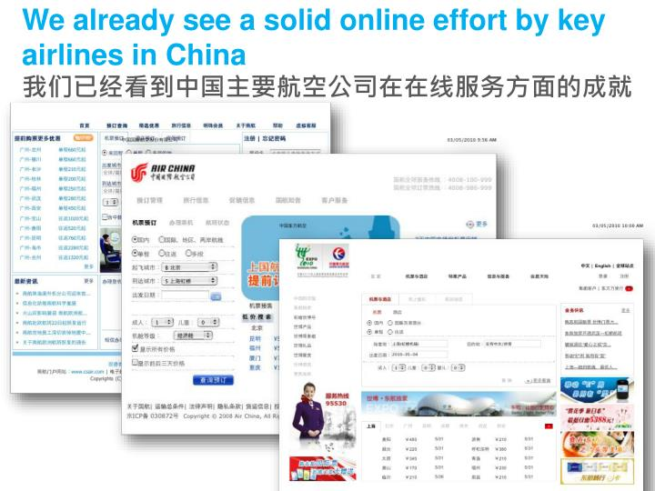 We already see a solid online effort by key airlines in China