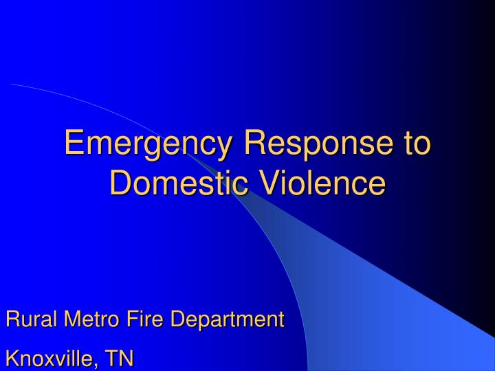 emergency response to domestic violence n.