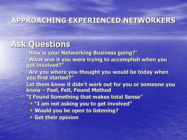 APPROACHING EXPERIENCED NETWORKERS