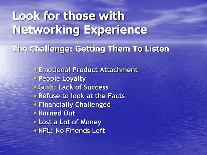 Look for those with Networking Experience