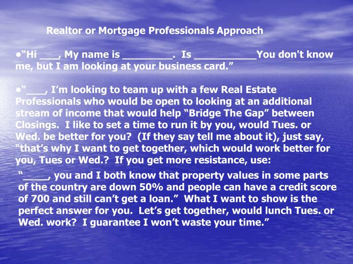 Realtor or Mortgage Professionals Approach