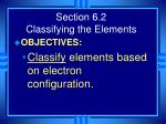 section 6 2 classifying the elements1