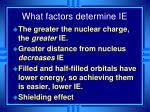 what factors determine ie