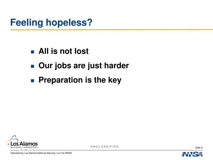 Feeling hopeless?