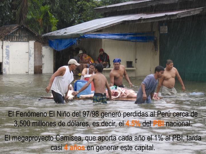 El Fenómeno El Niño del 97/98 generó perdidas al Perú cerca de 3,500 millones de dólares, es decir, el