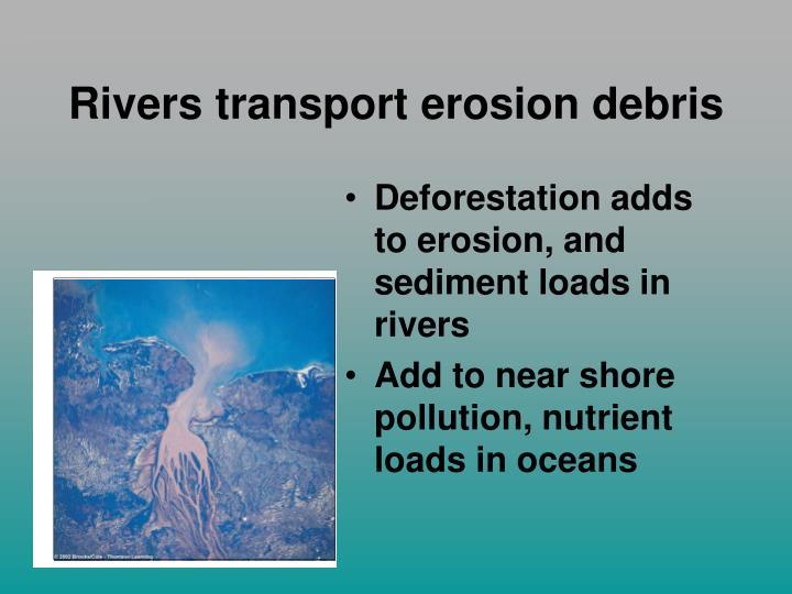 Rivers transport erosion debris