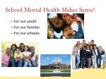 school mental health makes sense