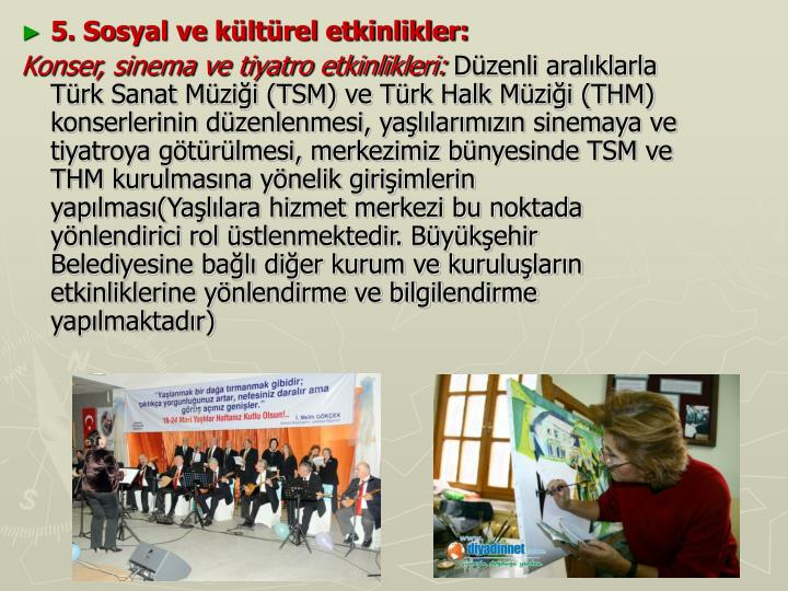 5. Sosyal ve kültürel etkinlikler: