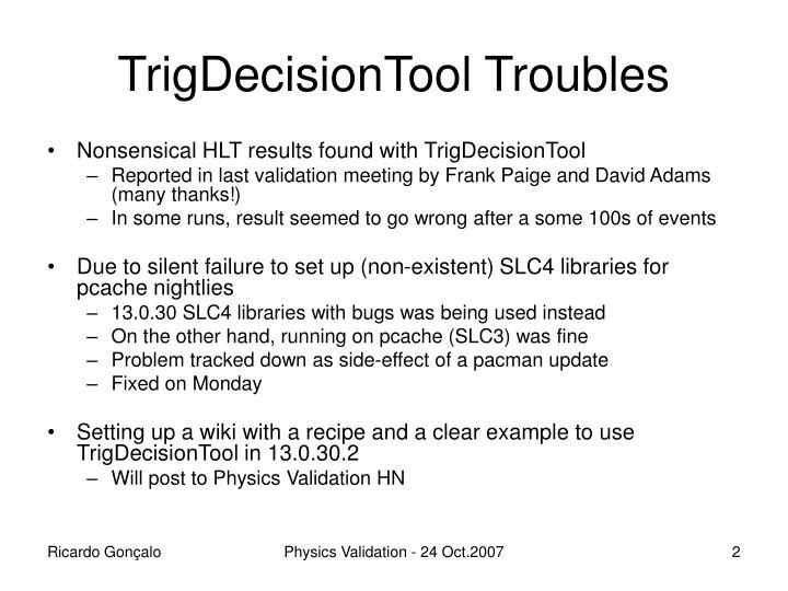 Trigdecisiontool troubles
