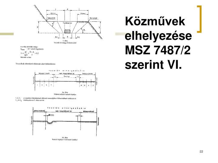 Közművek elhelyezése MSZ 7487/2 szerint VI.