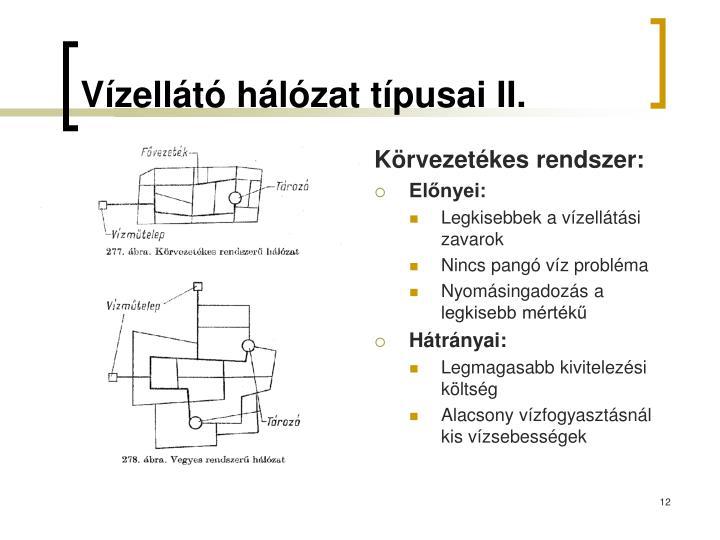 Vízellátó hálózat típusai II.