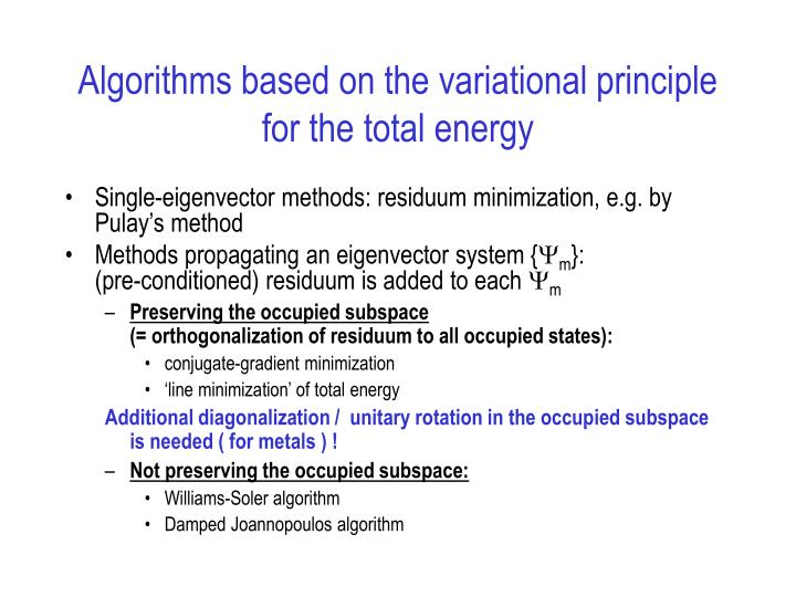 Algorithms based on the variational principle for the total energy