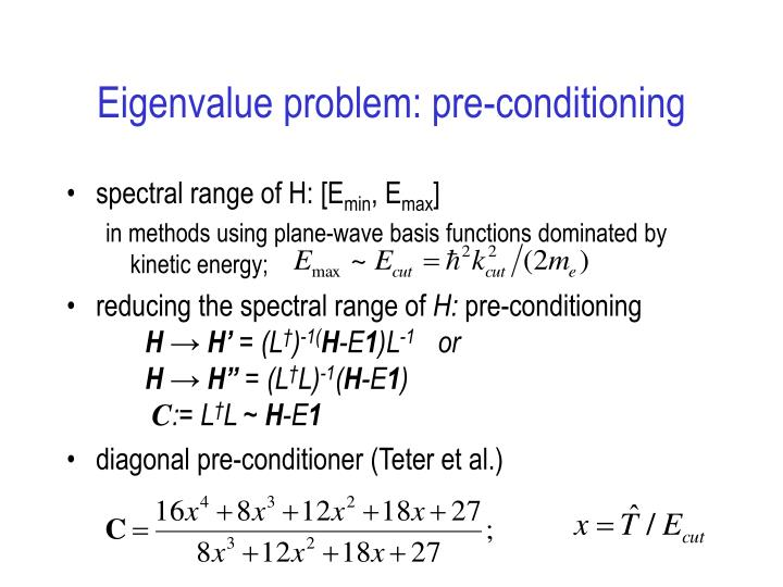 Eigenvalue problem: pre-conditioning