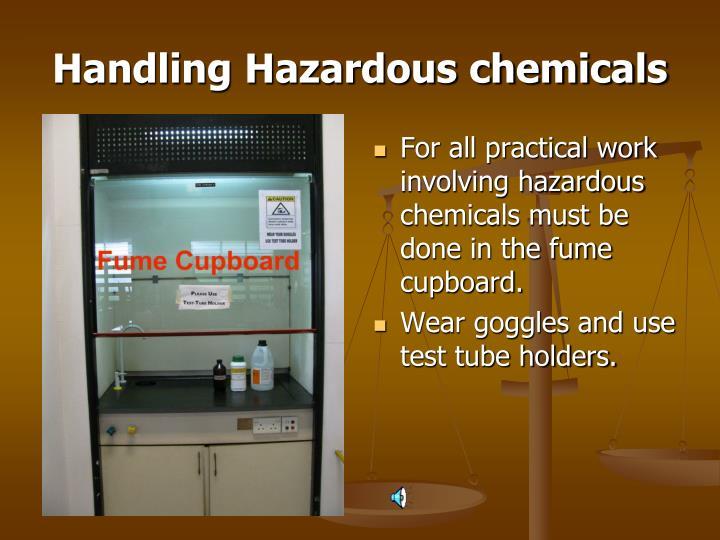 Handling Hazardous chemicals
