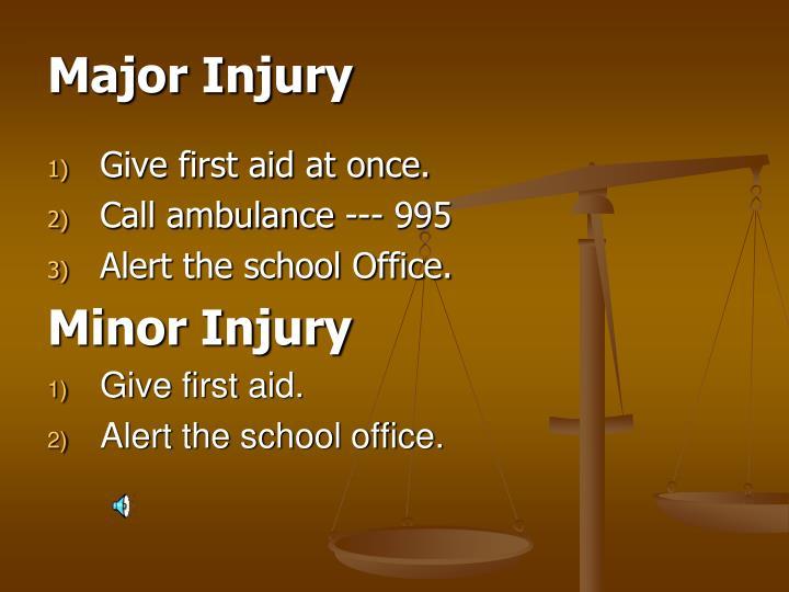 Major Injury