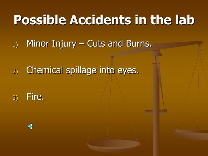 Possible Accidents in the lab
