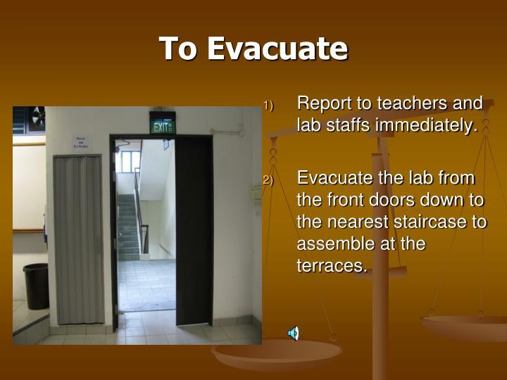 To Evacuate