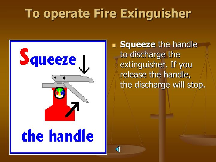 To operate Fire Exinguisher
