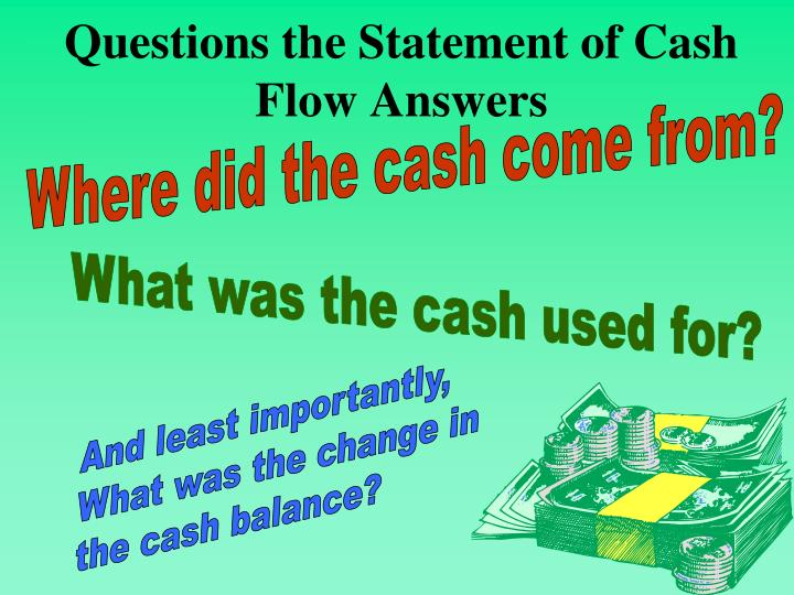 Questions the statement of cash flow answers