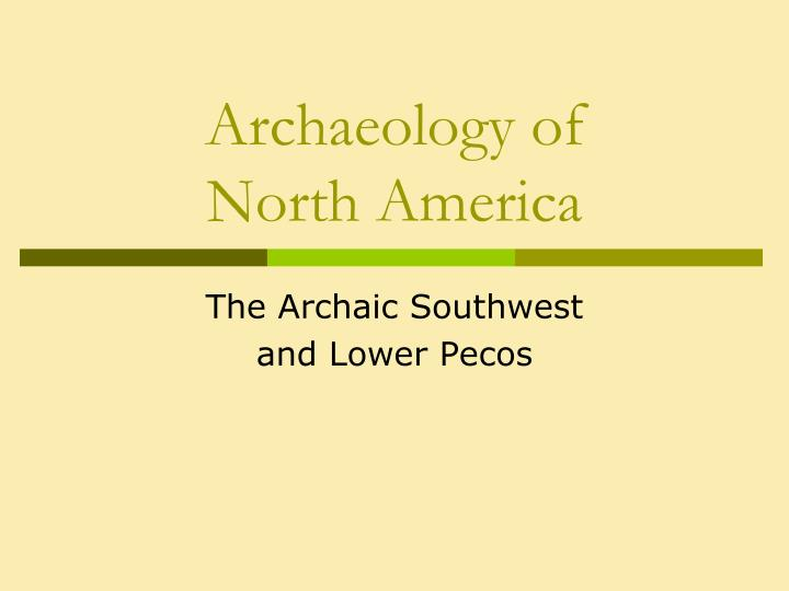 archaeology of north america n.