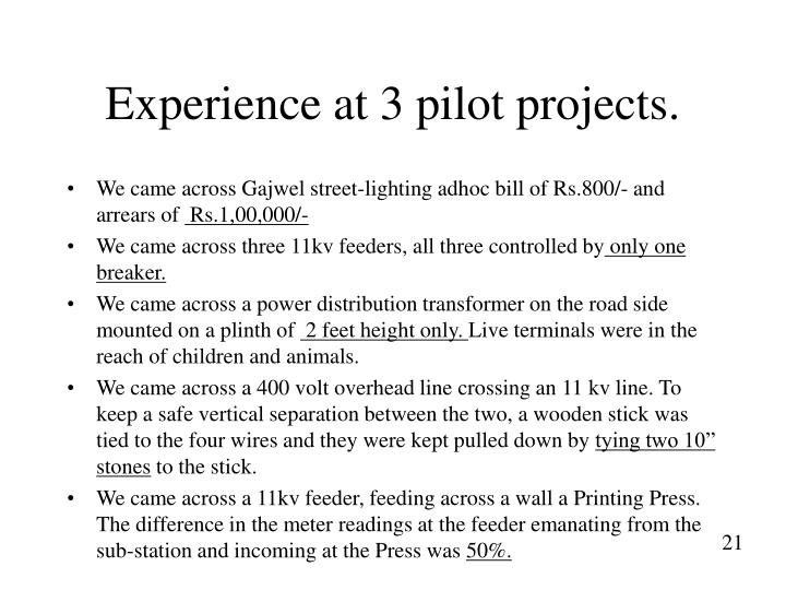 Experience at 3 pilot projects.