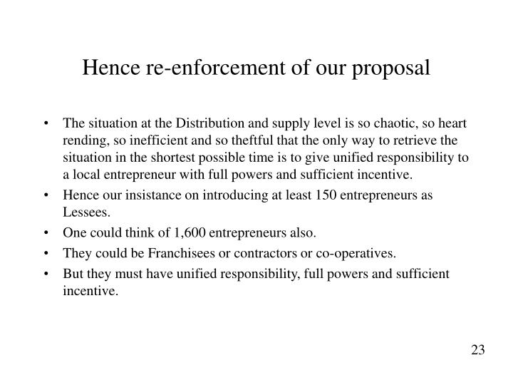 Hence re-enforcement of our proposal