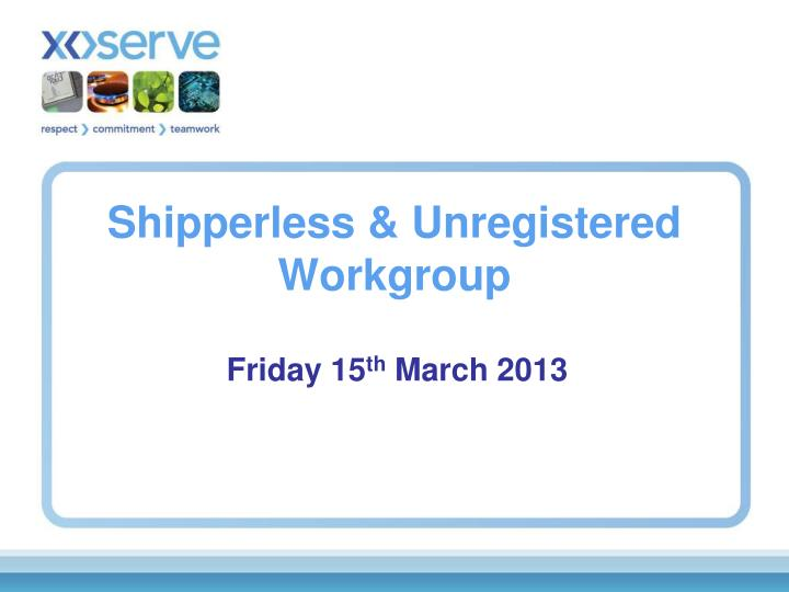 shipperless unregistered workgroup n.