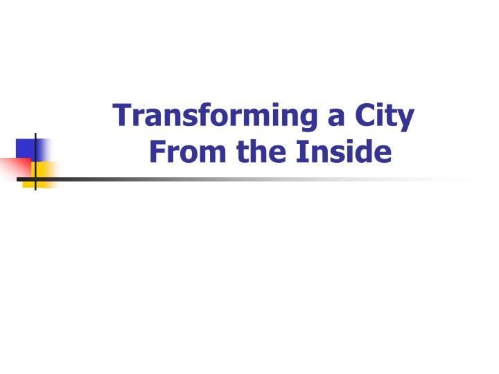 transforming a city from the inside n.