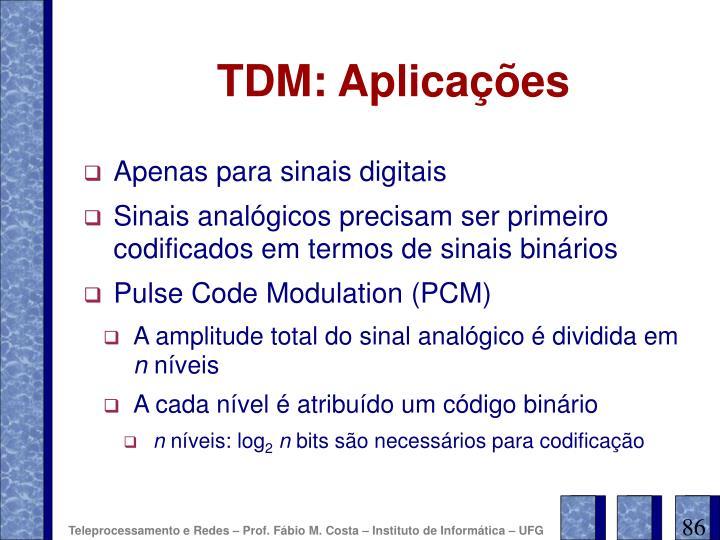 TDM: Aplicações