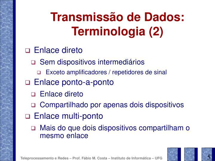 Transmissão de Dados: Terminologia (2)