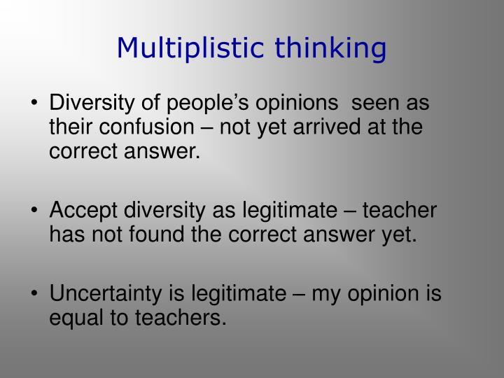 Multiplistic thinking