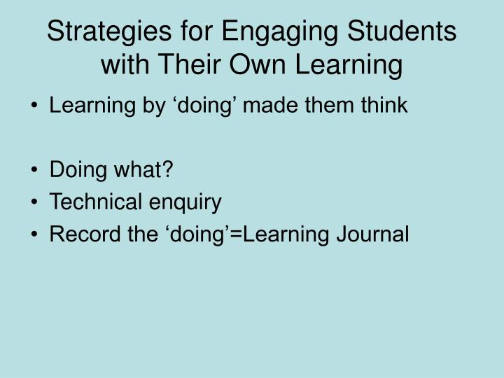 Strategies for Engaging Students with Their Own Learning