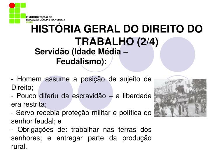 HISTÓRIA GERAL DO DIREITO DO TRABALHO (2/4)
