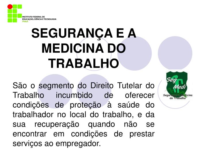 SEGURANÇA E A MEDICINA DO TRABALHO
