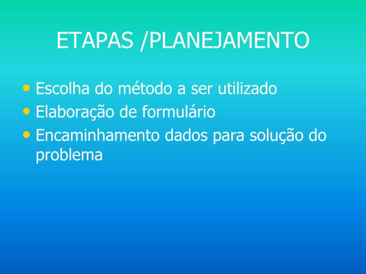 ETAPAS /PLANEJAMENTO