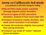 2009 10 calrecycle led study 4 locations in the san joaquin valley
